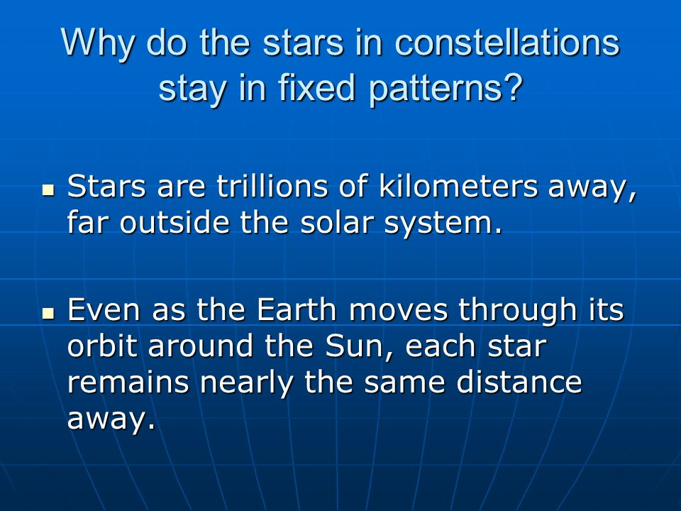 Why do the stars in constellations stay in fixed patterns