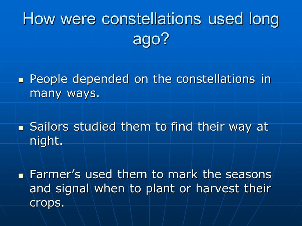 How were constellations used long ago