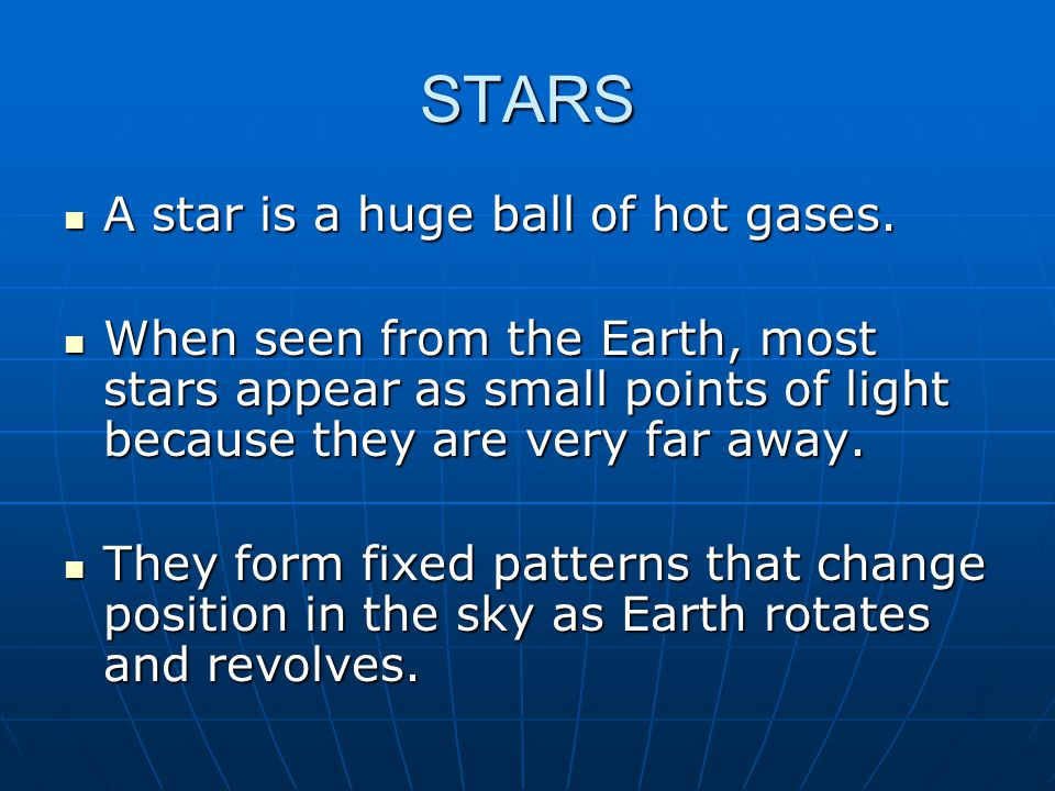 STARS A star is a huge ball of hot gases.