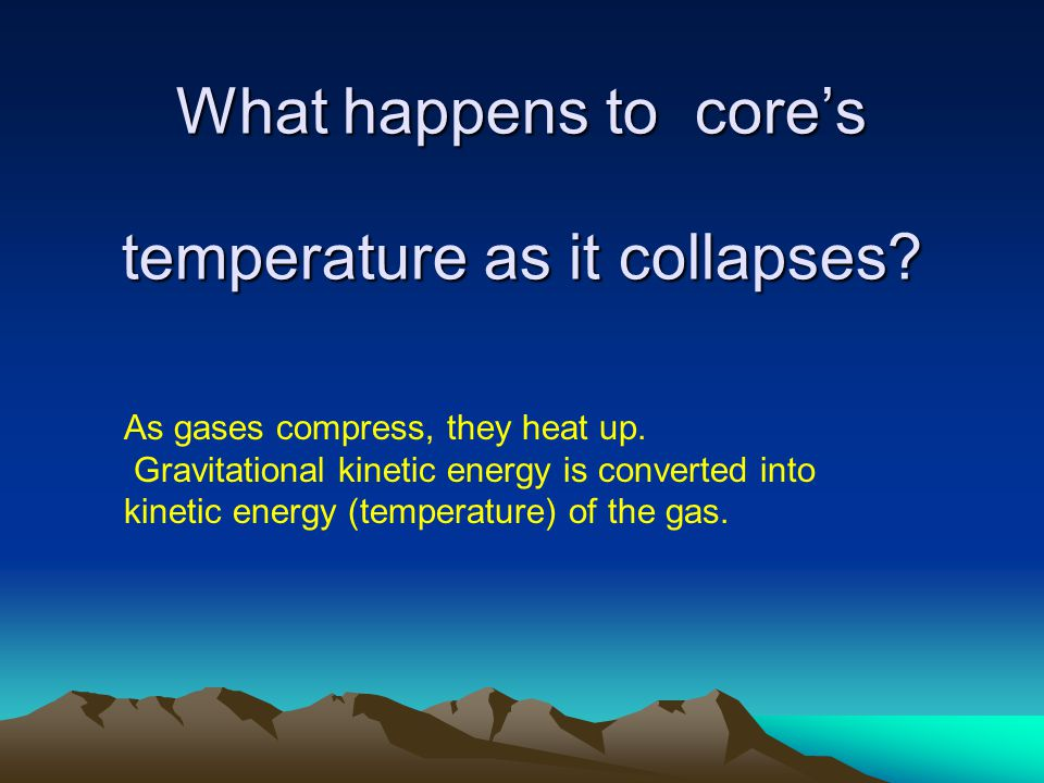 What happens to core's temperature as it collapses