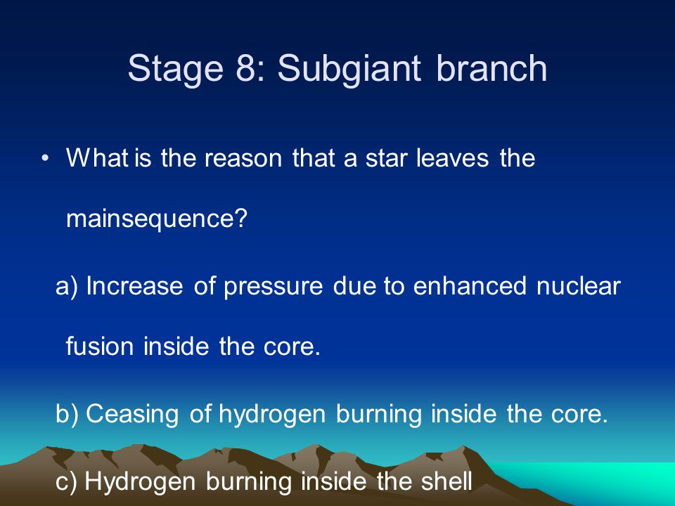 Stage 8: Subgiant branch