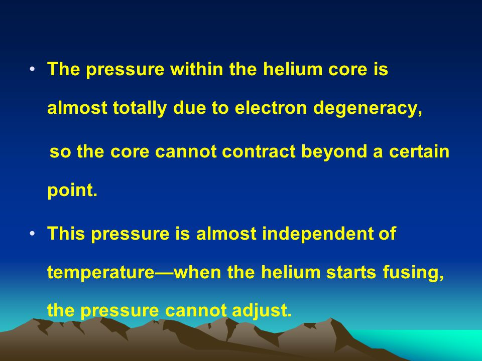 The pressure within the helium core is almost totally due to electron degeneracy,