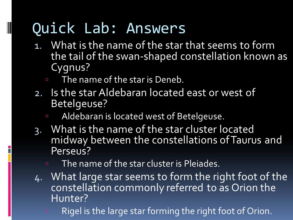 Quick Lab: Answers What is the name of the star that seems to form the tail of the swan-shaped constellation known as Cygnus
