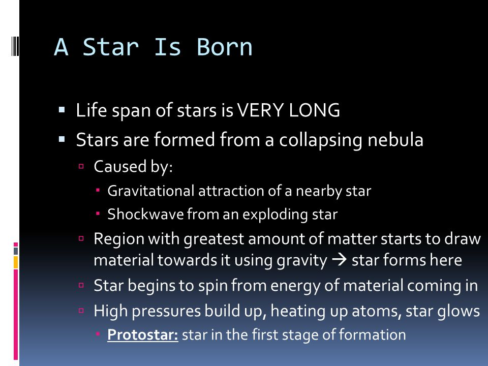 A Star Is Born Life span of stars is VERY LONG