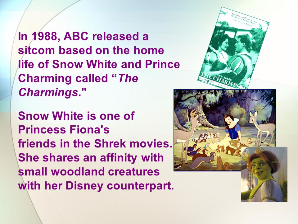 In 1988, ABC released a sitcom based on the home life of Snow White and Prince Charming called The Charmings.