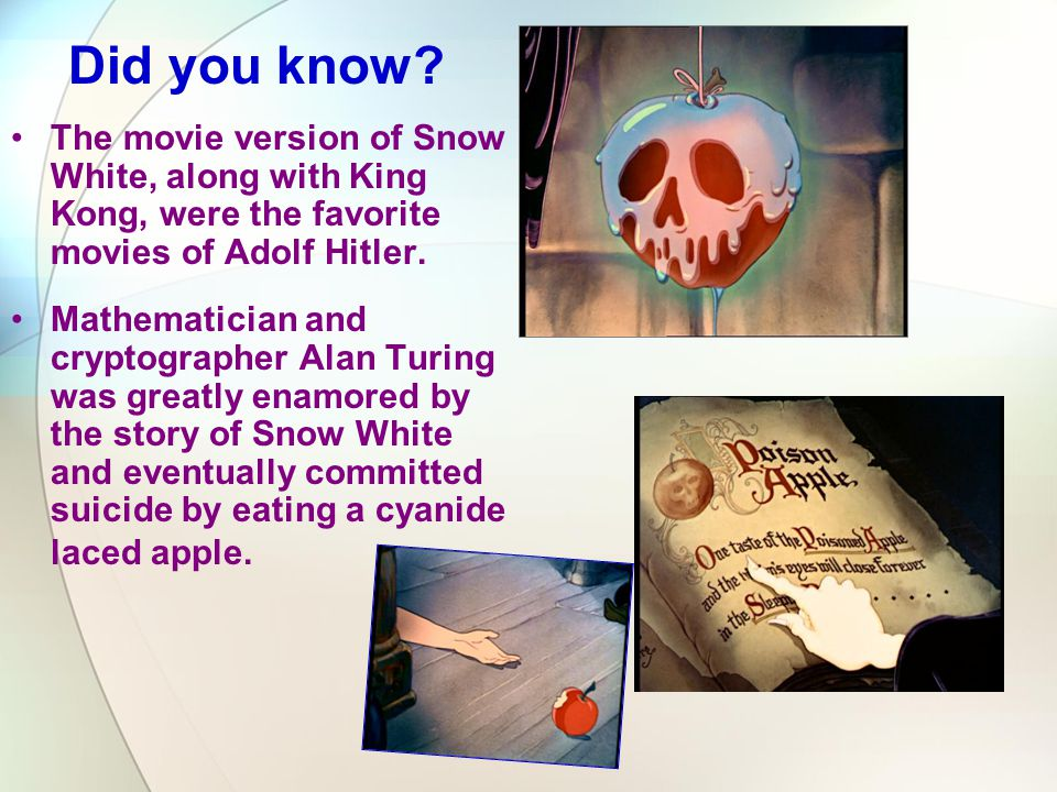 Did you know The movie version of Snow White, along with King Kong, were the favorite movies of Adolf Hitler.