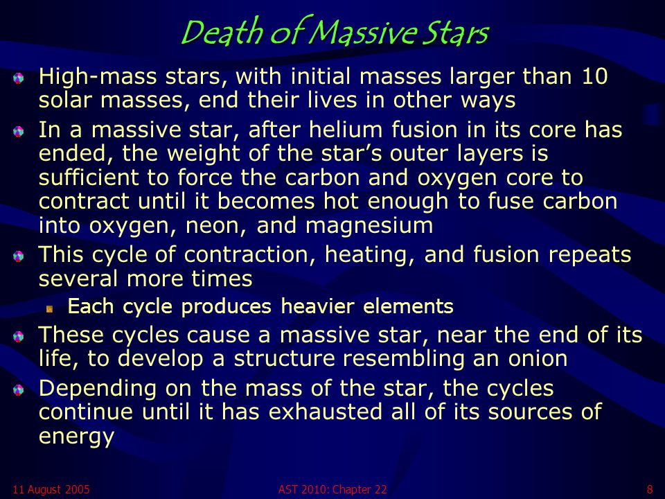 Death of Massive Stars High-mass stars, with initial masses larger than 10 solar masses, end their lives in other ways.