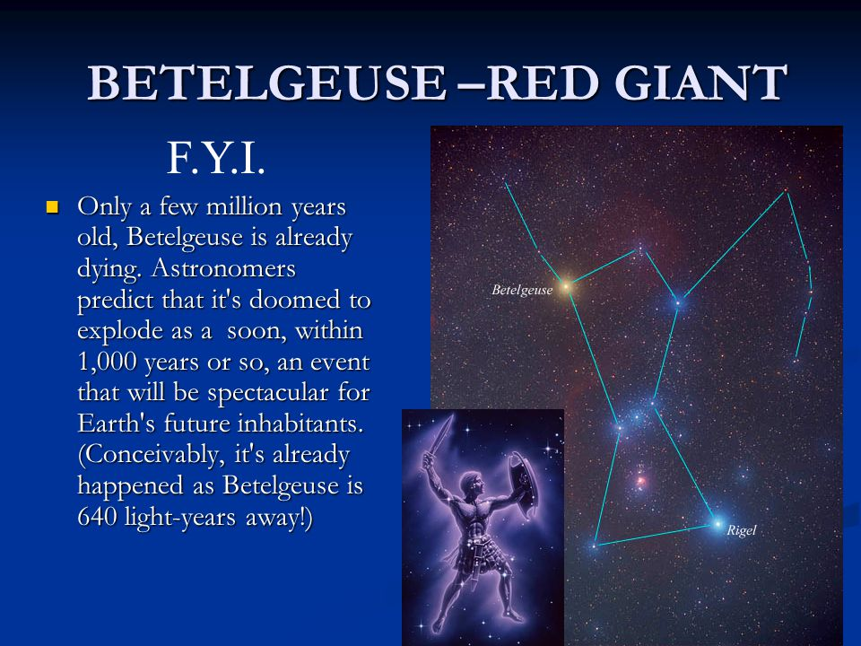 BETELGEUSE –RED GIANT F.Y.I.
