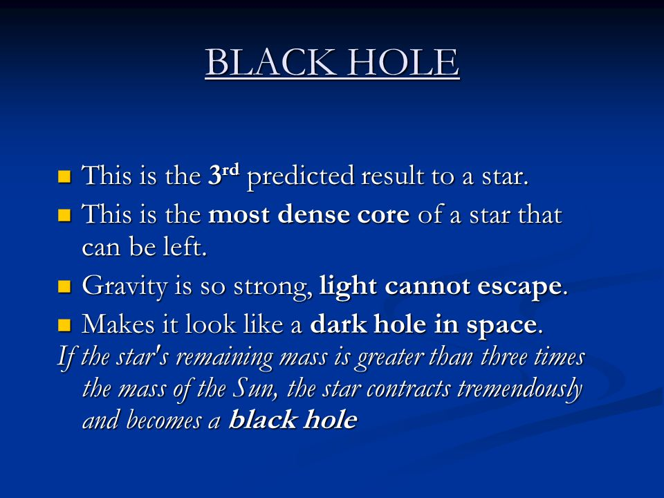 BLACK HOLE This is the 3rd predicted result to a star.