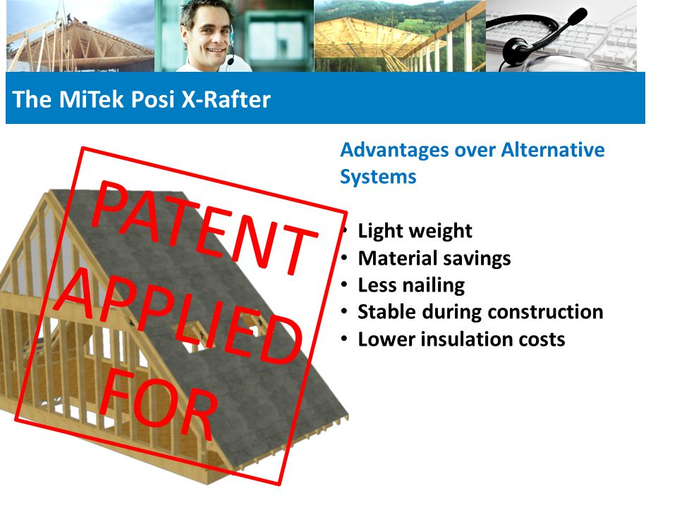 PATENT APPLIED FOR The MiTek Posi X-Rafter