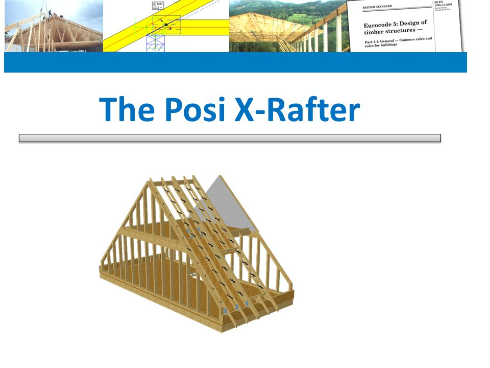 The Posi X-Rafter