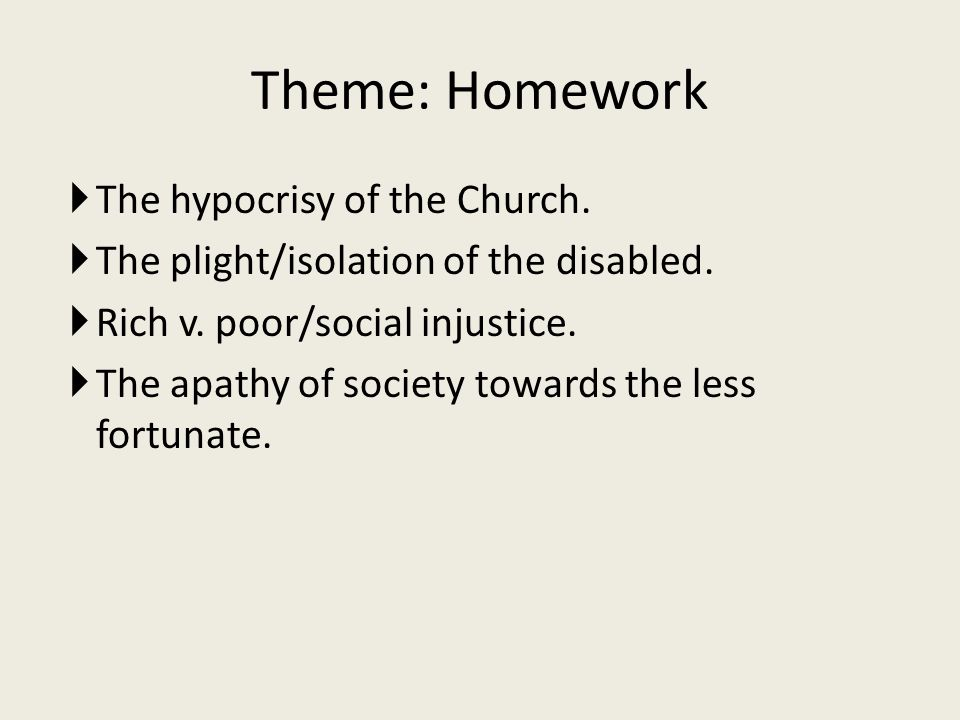 Theme: Homework The hypocrisy of the Church.