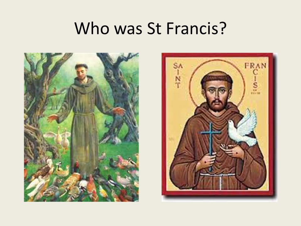 Who was St Francis