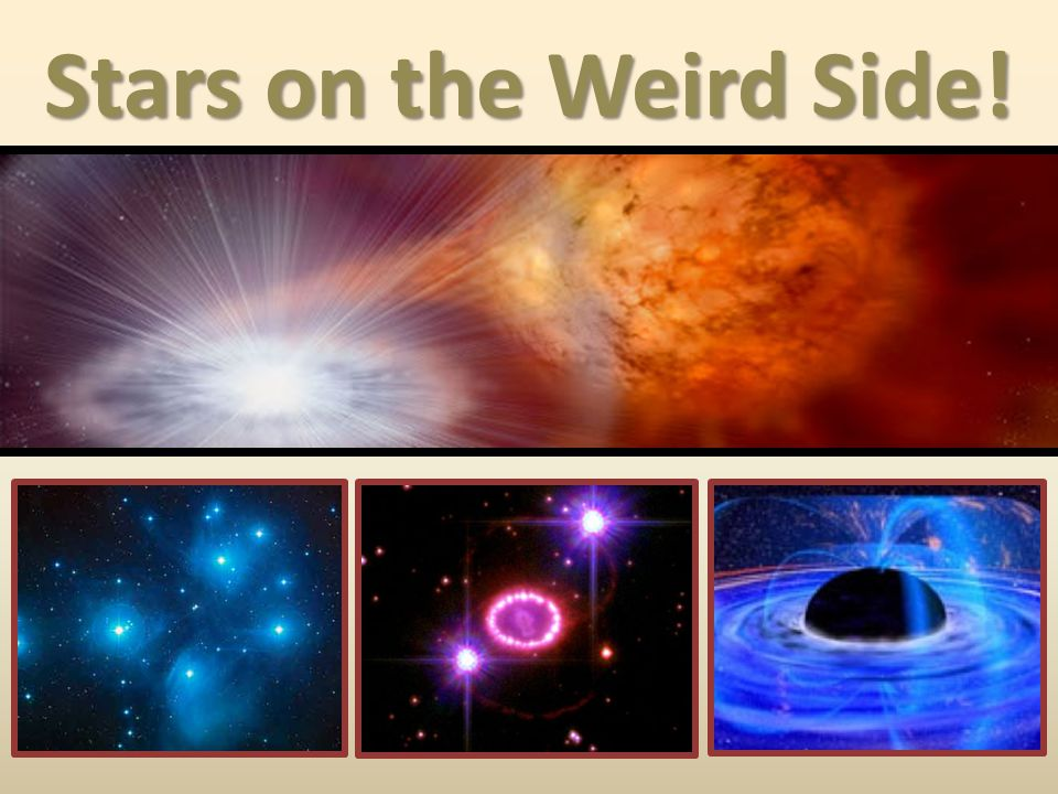 Stars on the Weird Side!