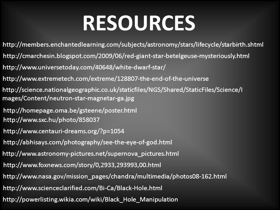 RESOURCES http://members.enchantedlearning.com/subjects/astronomy/stars/lifecycle/starbirth.shtml.