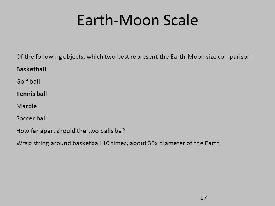 Earth-Moon Scale Of the following objects, which two best represent the Earth-Moon size comparison: