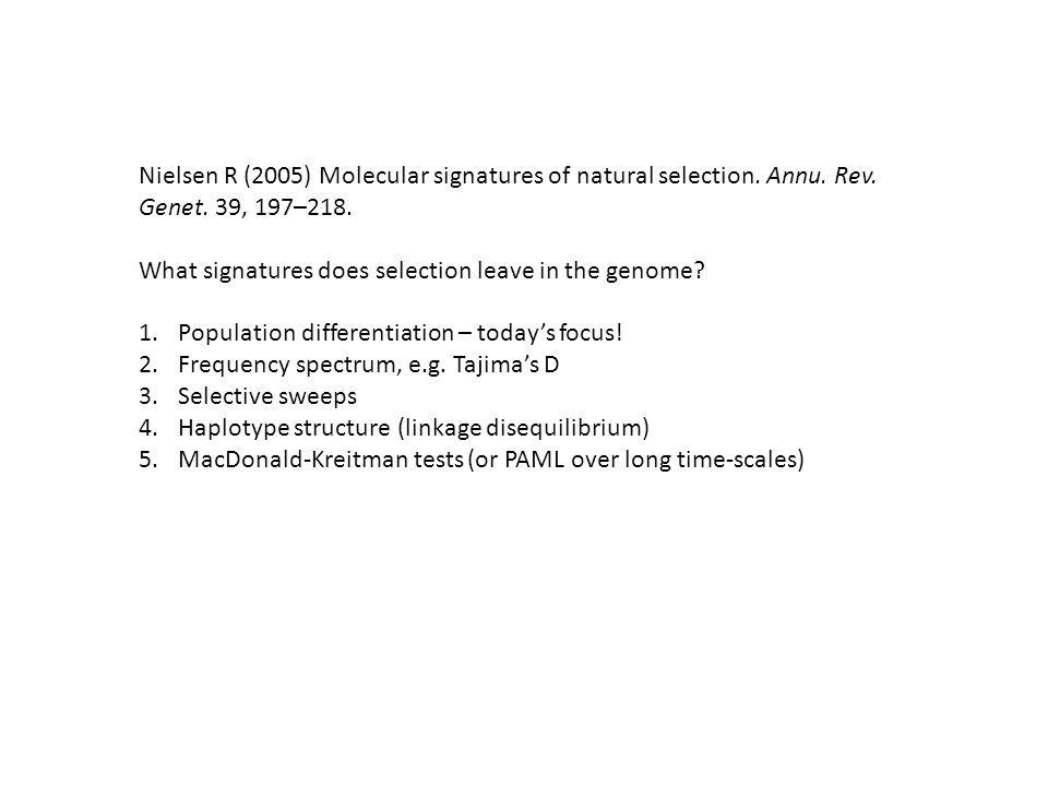 Nielsen R (2005) Molecular signatures of natural selection. Annu. Rev