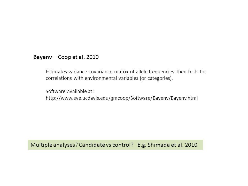 Multiple analyses Candidate vs control E.g. Shimada et al. 2010