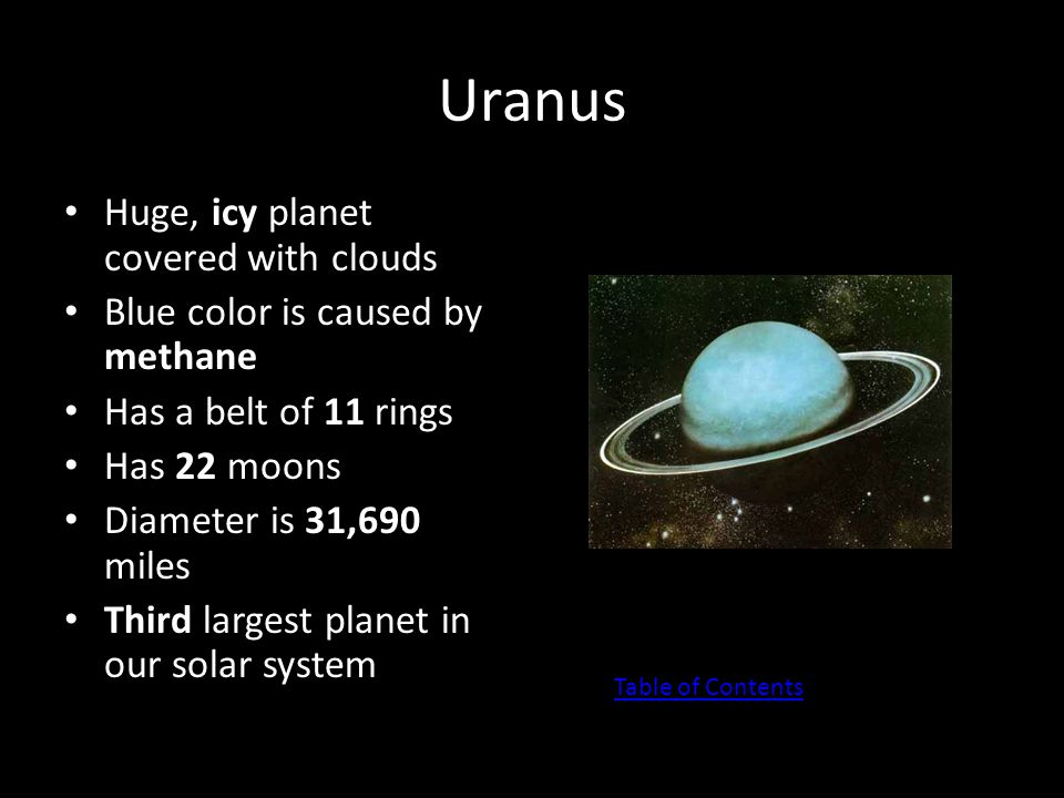 Uranus Huge, icy planet covered with clouds