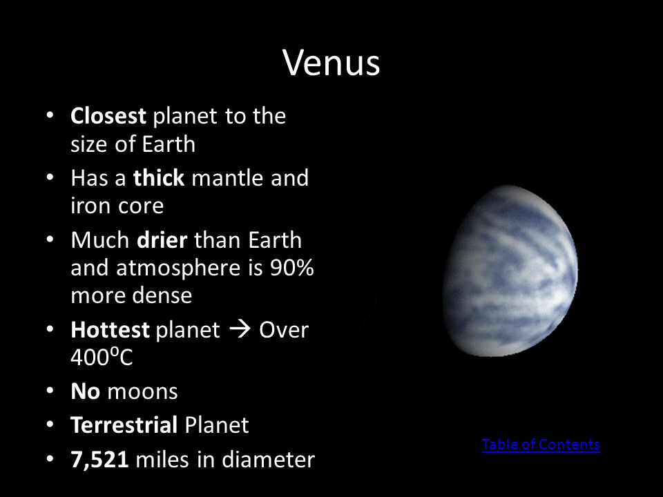 Venus Closest planet to the size of Earth