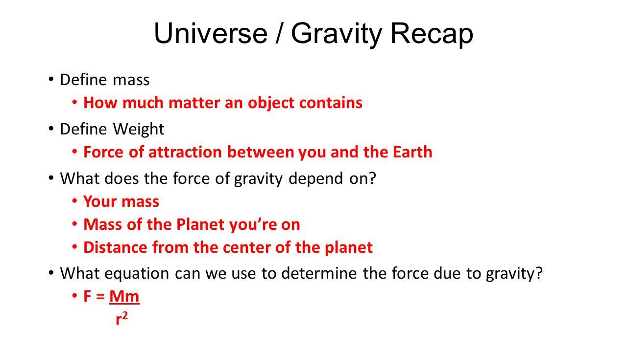 Universe / Gravity Recap