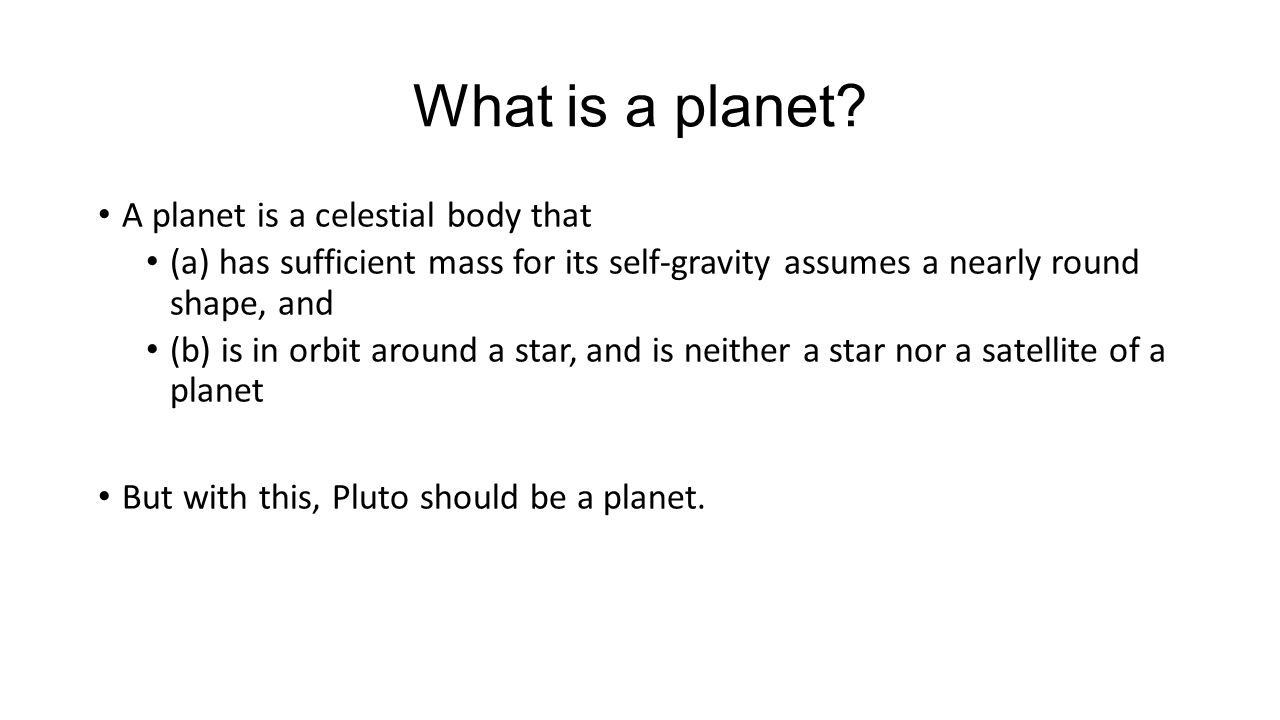 What is a planet A planet is a celestial body that
