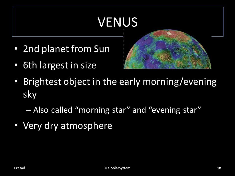 VENUS 2nd planet from Sun 6th largest in size