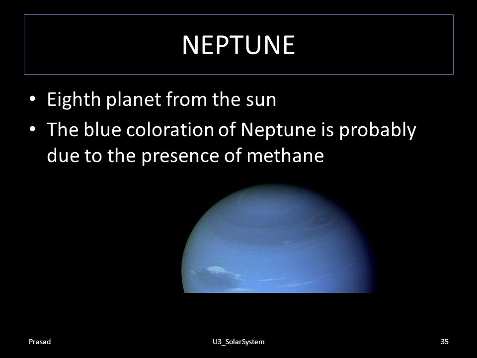 NEPTUNE Eighth planet from the sun