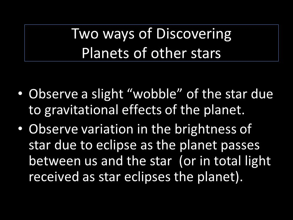 Two ways of Discovering Planets of other stars