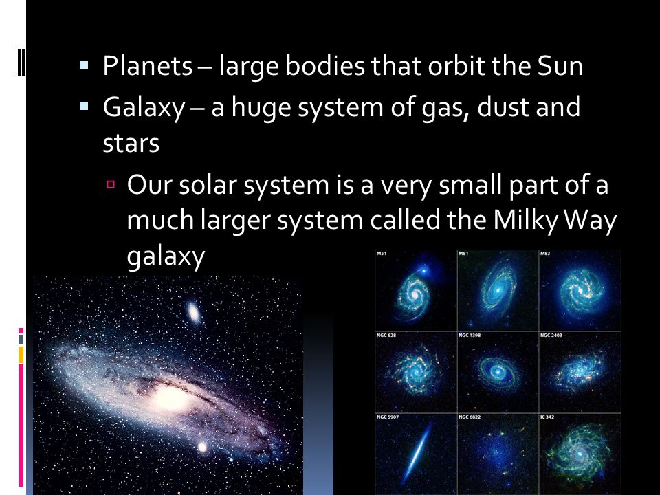 Planets – large bodies that orbit the Sun