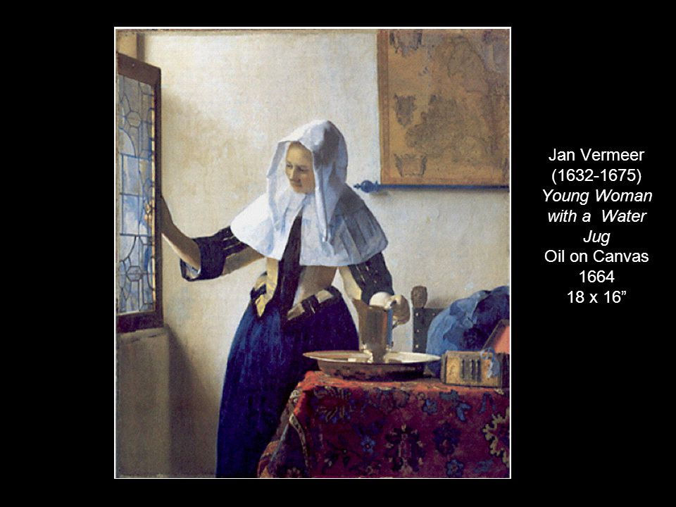 Jan Vermeer (1632-1675) Young Woman with a Water Jug Oil on Canvas 1664 18 x 16