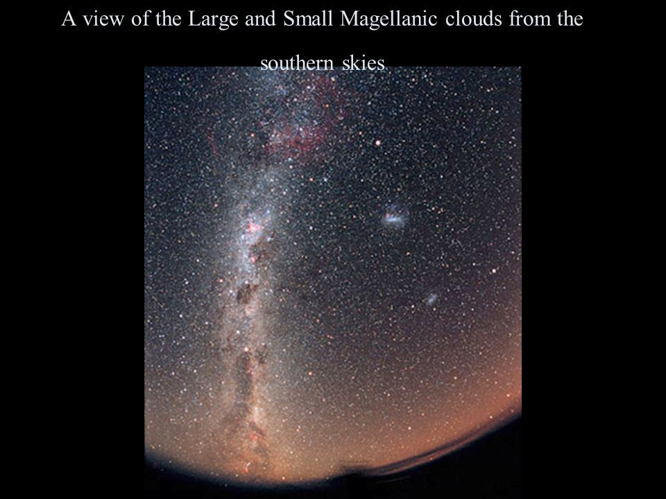 A view of the Large and Small Magellanic clouds from the southern skies