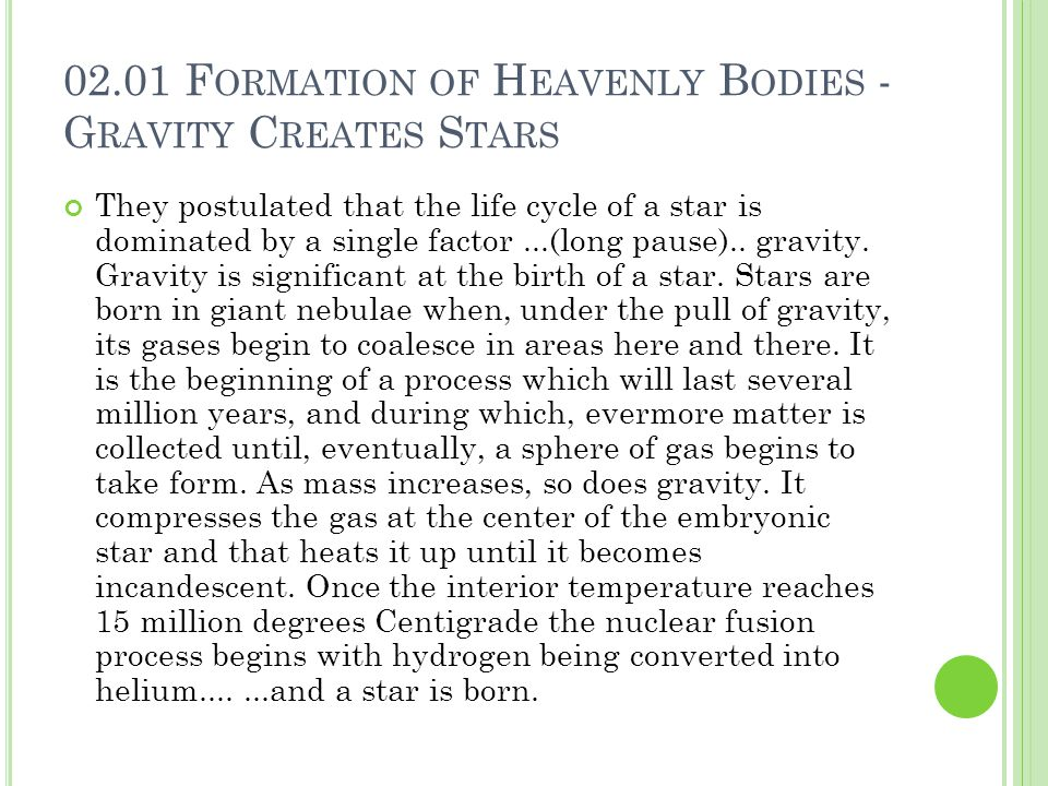 02.01 Formation of Heavenly Bodies - Gravity Creates Stars