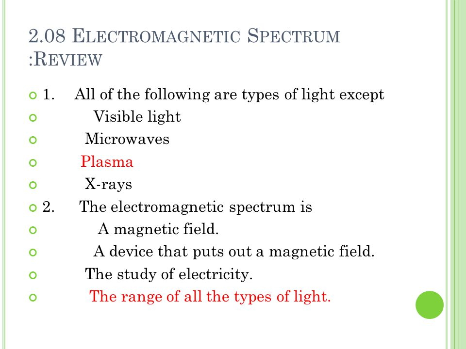 2.08 Electromagnetic Spectrum :Review