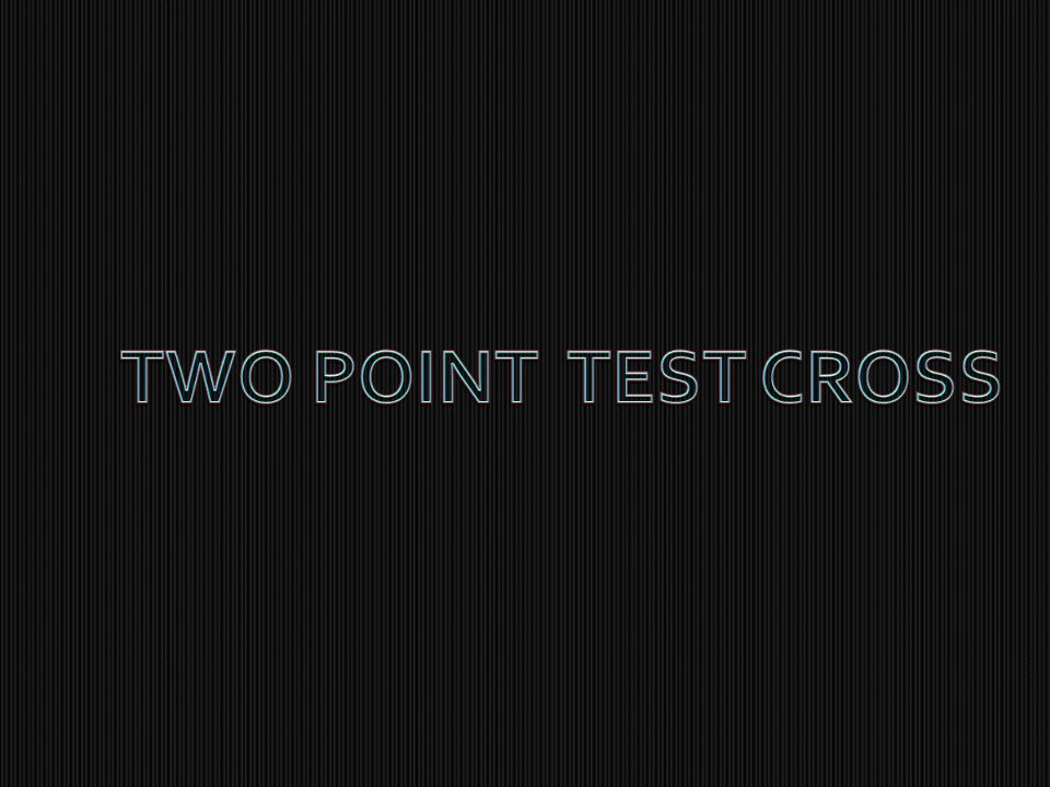 TWO POINT TEST CROSS