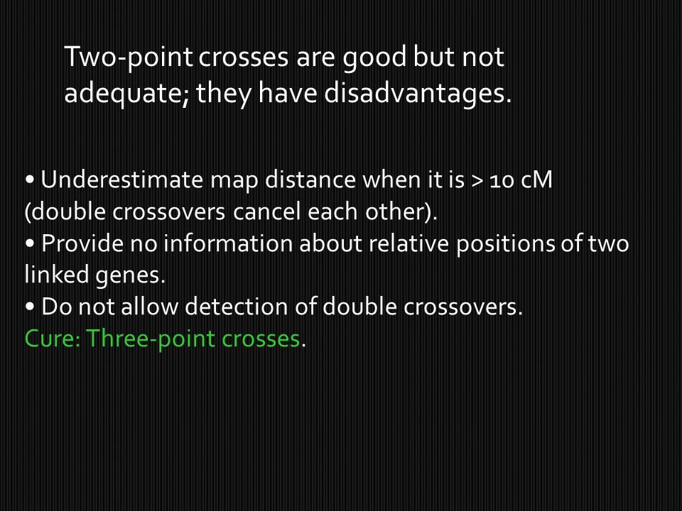 Two-point crosses are good but not adequate; they have disadvantages.