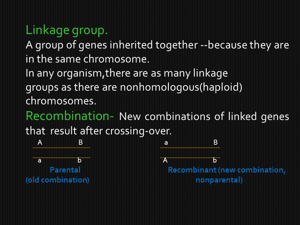 Linkage group. A group of genes inherited together --because they are in the same chromosome. In any organism,there are as many linkage.