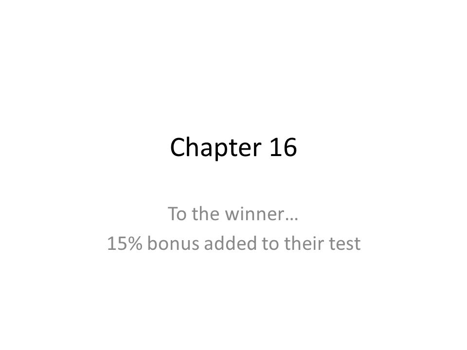 To the winner… 15% bonus added to their test