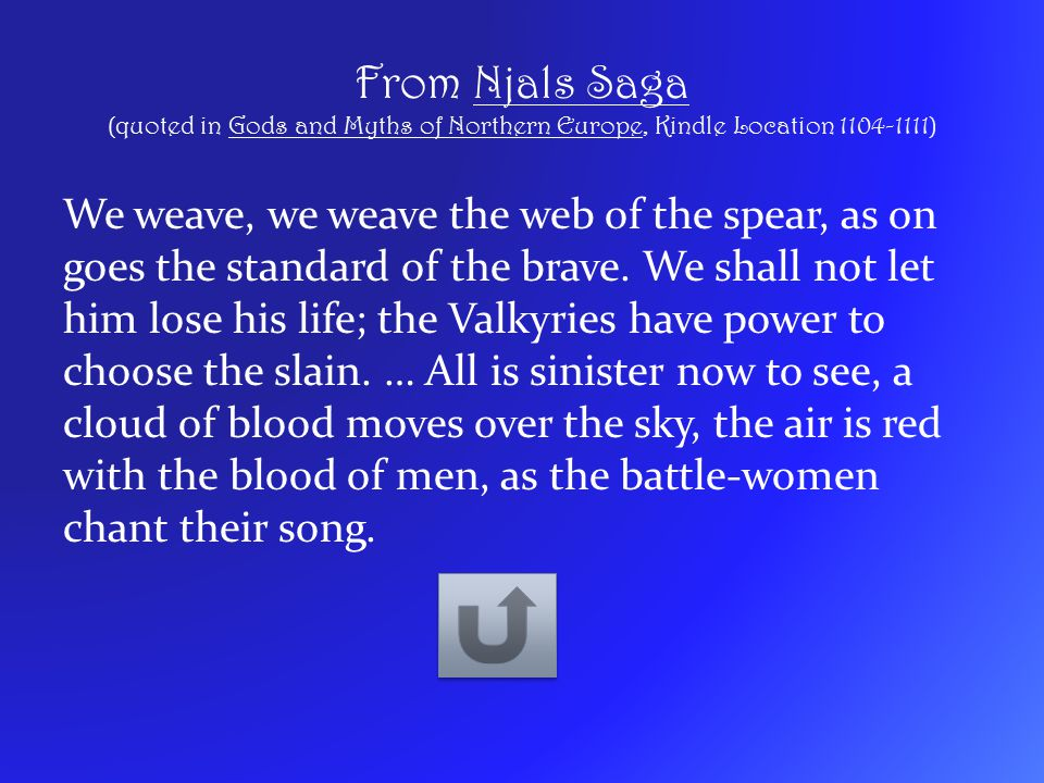 From Njals Saga (quoted in Gods and Myths of Northern Europe, Kindle Location 1104-1111)
