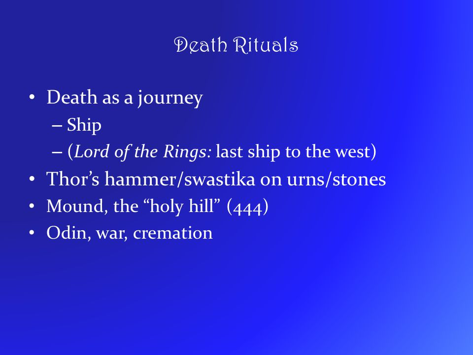 Death Rituals Death as a journey Thor's hammer/swastika on urns/stones
