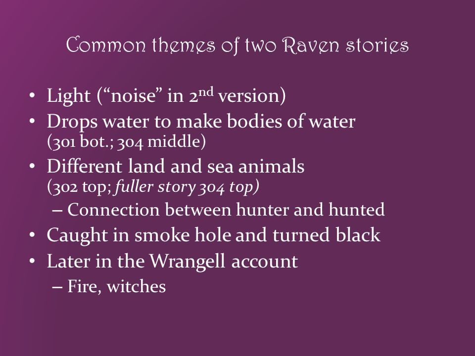 Common themes of two Raven stories