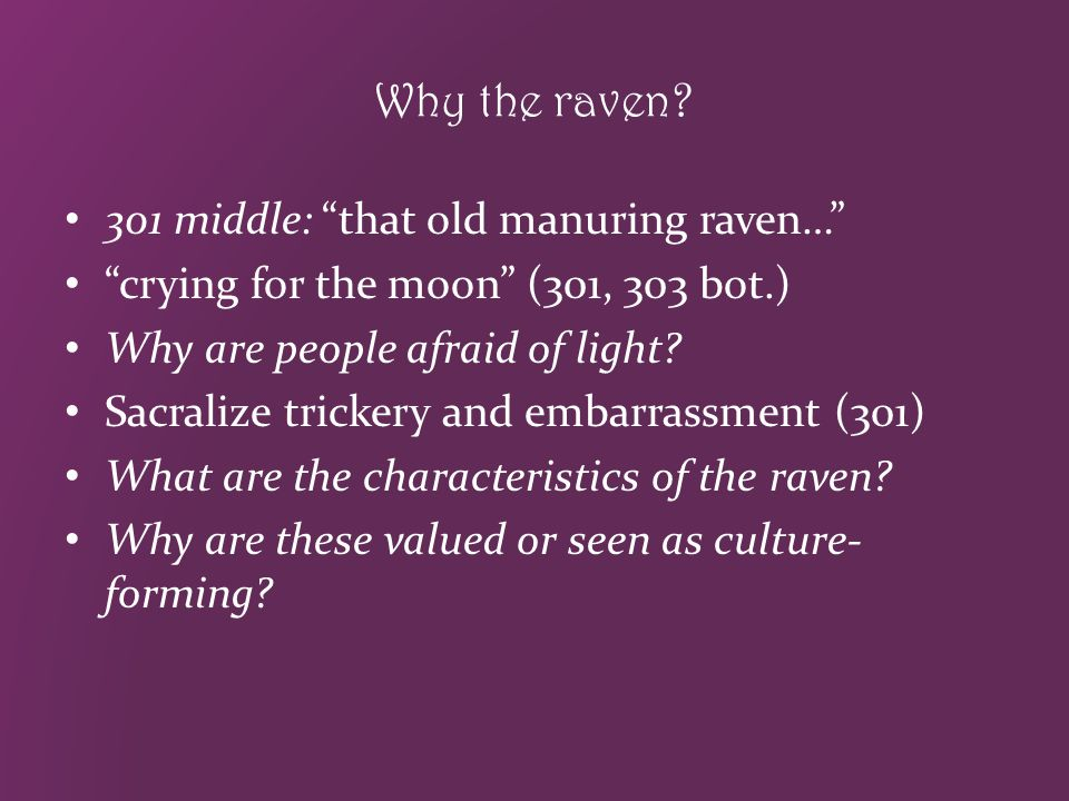 Why the raven 301 middle: that old manuring raven…
