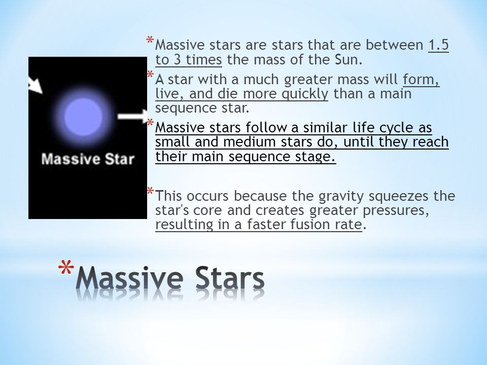 Massive stars are stars that are between 1