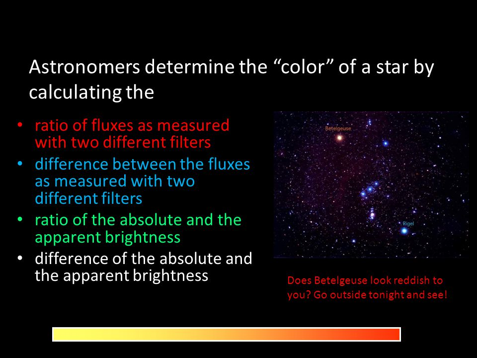 Astronomers determine the color of a star by calculating the