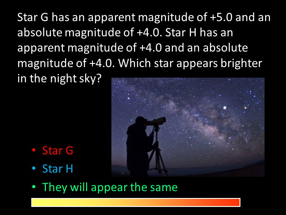 Star G has an apparent magnitude of +5