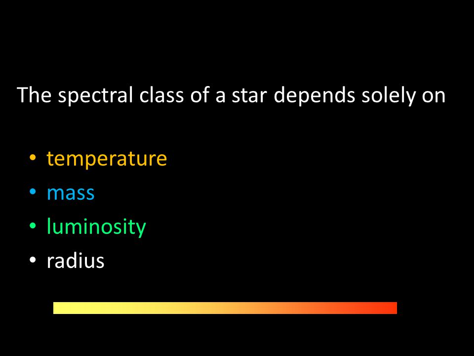 The spectral class of a star depends solely on