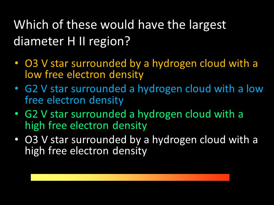 Which of these would have the largest diameter H II region