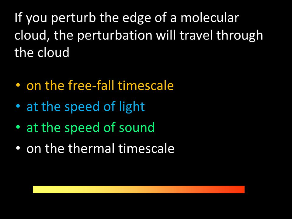If you perturb the edge of a molecular cloud, the perturbation will travel through the cloud