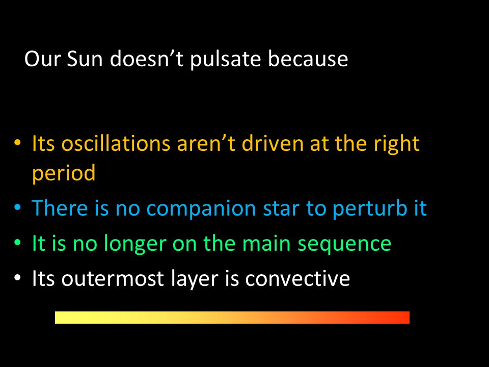 Our Sun doesn't pulsate because