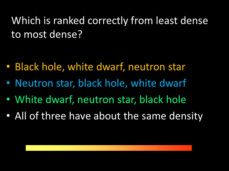 Which is ranked correctly from least dense to most dense